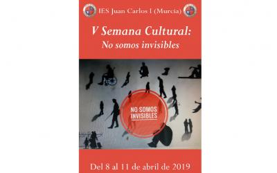 Programación de la V Semana Cultural: No somos invisibles